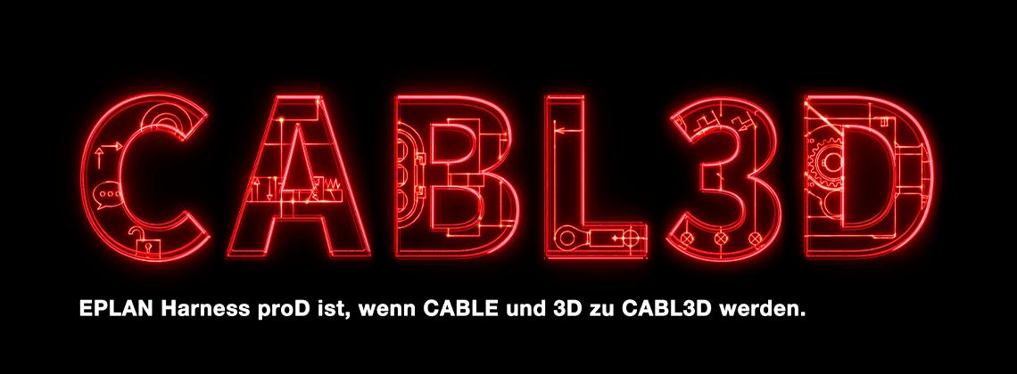 EPLAN Harness proD ist, wenn CABLE und 3D zu CABL3D werden